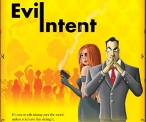 Evil Intent: Be an Evil Genius and Take Over the World