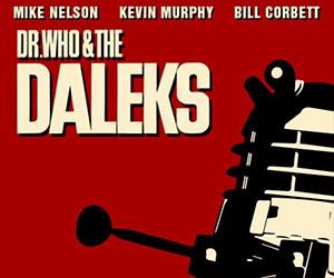 Rifftrax Pokes Fun at Dr. Who and the Daleks