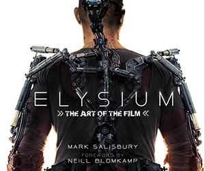 Elysium: The Art of the Film Hardcover Book