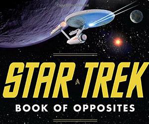 The Star Trek Book of Opposites
