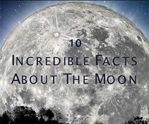 10 Incredible Facts About the Moon