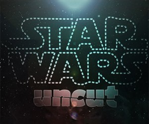 Star Wars Uncut: The Director's Cut