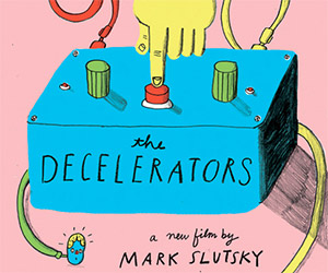 The Decelerators: Friends Learn to Stop Time