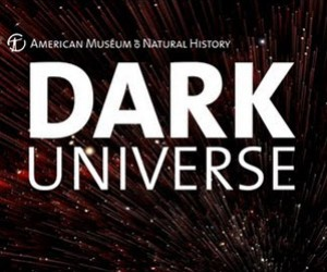 Dark Universe: At American Museum of Natural History