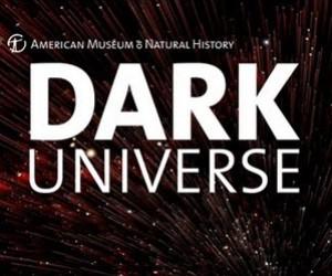 Dark Universe: At American Museum of Natural History