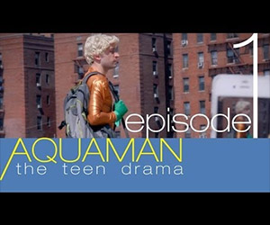 Aquaman: The Teen Drama, Episode 1