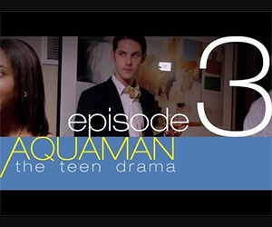 Aquaman: The Teen Drama, Episode 3