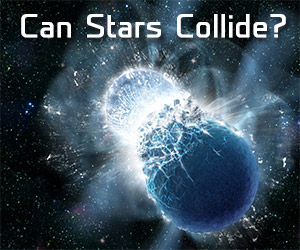 Can Stars Collide?
