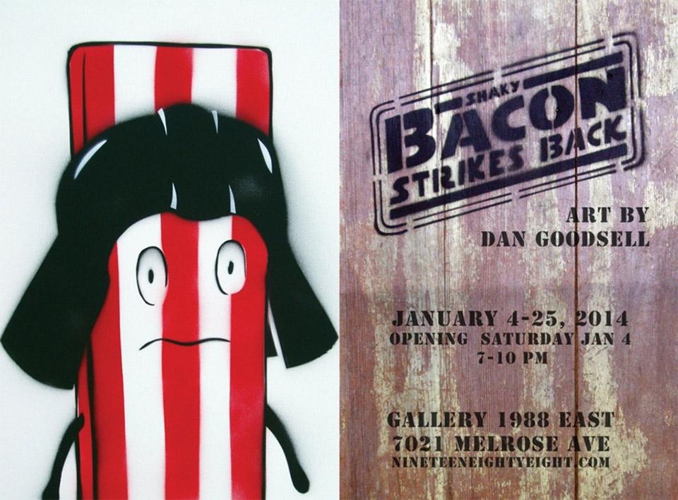 Dan Goodsell Art Show: Shaky Bacon Strikes Back
