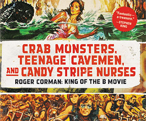 Crab Monsters… Roger Corman, King of the B Movie