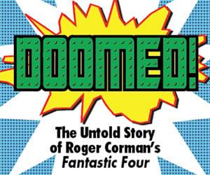 DOOMED!: Doc on Roger Corman's The Fantastic Four