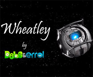 Wheatley: A Song to the Lovable Portal A.I.