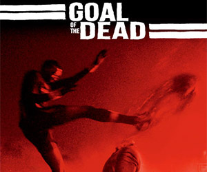 Goal of the Dead: Zombies Invade French Soccer