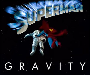 Gravity Ends Quickly with Superman's Help