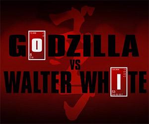 Walter White vs. Godzilla