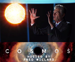 COSMOS Hosted by Funnyman Fred Willard