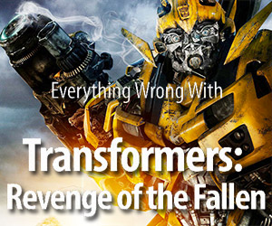 Everything Wrong With: Revenge of the Fallen
