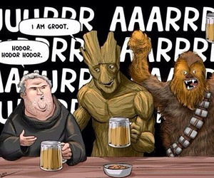 Hodor, Groot and Chewbacca Walk into a Bar…