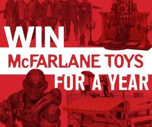 McFarlane Toys 2016 Lineup Sweepstakes