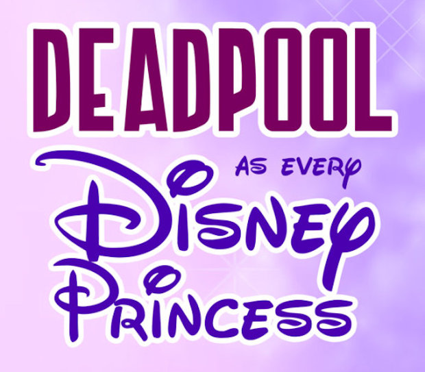 Deadpool as Every Disney Princess
